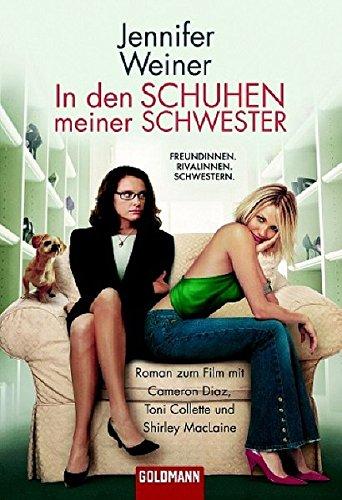 In den Schuhen meiner Schwester: Roman zum Film mit Cameron Diaz, Toni Collette und Shirley MacLaine (Buch zum Film)