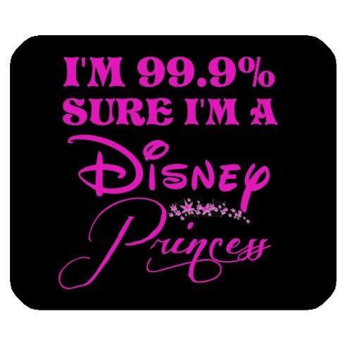 Funny Mouse Pads Tapis de souris avec inscription en anglais «I'm 99.9% Sure I'm a Disney Princess», tapis de jeu, avec dos en caoutchouc antidérapant