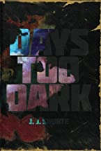 Days Too Dark