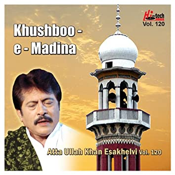 Khushboo-e-Madina Vol. 120 - Islamic Naats