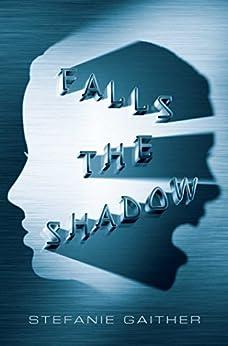 Falls the Shadow by [Stefanie Gaither]