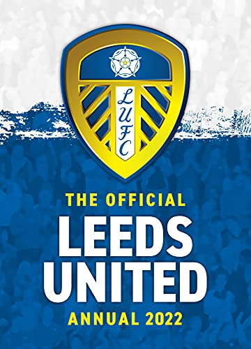 The Official Leeds United FC Annual 2022