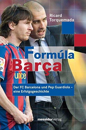 Formúla Barça: Der FC Barcelona und Pep Guardiola – eine Erfolgsgeschichte
