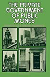 The Private Government of Public Money: Community and Policy inside British Politics