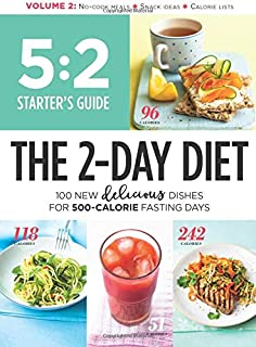 5:2 Starter's Guide The 2-Day Diet: 100 New Delicious Dishes for 500-Calorie Fasting Days (Volume 2) - coolthings.us