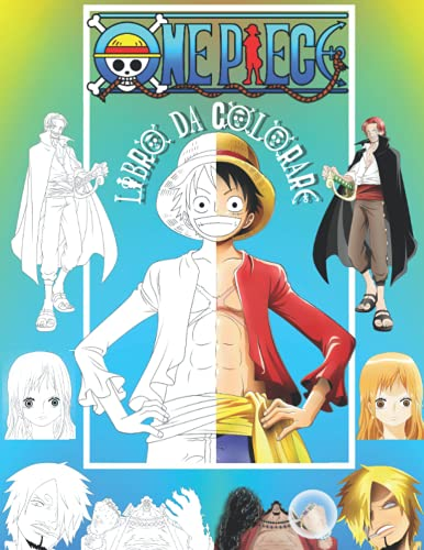 Libro Da Colorare ONE PIECE: Libro da Colorare Anime e Manga One Piece per Adulti, Adolescenti e Bambini + 60 HD Disegni Unici a Colori di Rufy Cappello di Paglia e Altri. (Alta-Qualità)
