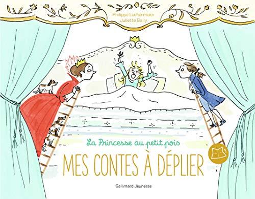 La princesse au petit pois - Mes contes à déplier - De 4 à 6 ans