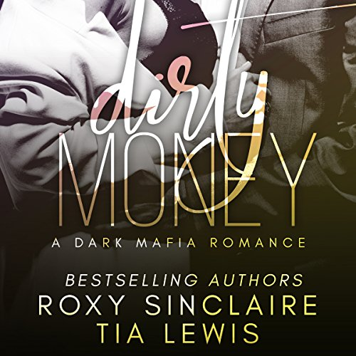Dirty Money: A Dark Mafia Romance cover art