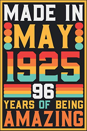 MADE in MAY 1925 96 Years of being Amazing: 96th Happy birthday gift idea for women men grandma grandpa , turning 96 years old during this quarantined ... 96th Anniversary Gift Card Alternative