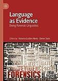 Language as Evidence: Doing Forensic Linguistics