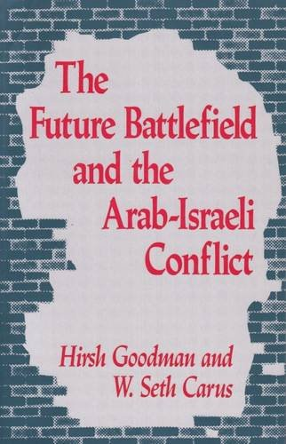 The Future Battlefield and the Arab-Israeli Conflict (Near East Policy Series)