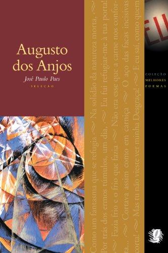 Melhores Poemas Augusto dos Anjos: seleção e prefácio: José Paulo Paes