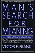 Man's Search for Meaning: An Introduction to Logotherapy