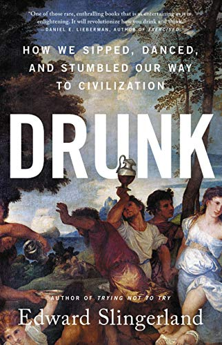 Compare Textbook Prices for Drunk: How We Sipped, Danced, and Stumbled Our Way to Civilization  ISBN 9780316453387 by Slingerland, Edward