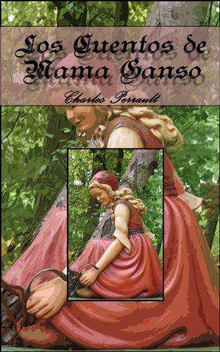 Download Los cuentos de Mamá Ganso. (Spanish Edition) B00E5PJFAC