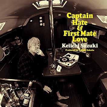 Captain Hate & First Mate Love -Keiichi Suzuki Produced by Keiichi Sokabe