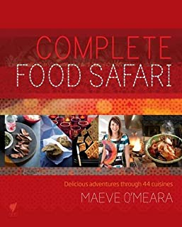Complete Food Safari: Journeys through the World's Cuisines
