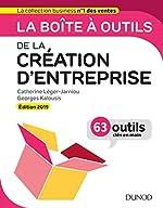 La boîte à outils de la Création d'entreprise - Edition 2019 - 63 outils clés en main - Edition 2019 - 63 outils clés en main (2019) de Catherine Léger-Jarniou