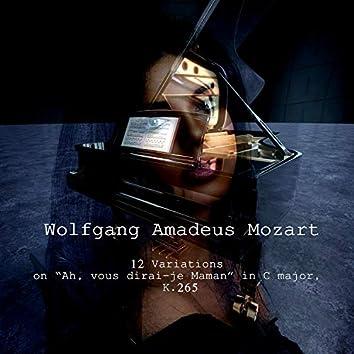 "Wolfgang Amadesu Mozart: 12 Variations on ""Ah, vous dirai-je Maman"" in C major, K.265"
