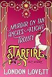 Murder on the Angels Flight Trolley (Starfire Cozy Mystery Book 3) (English Edition)