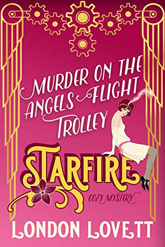 Murder on the Angels Flight Trolley (Starfire Cozy Mystery Book 3) (English Edition)