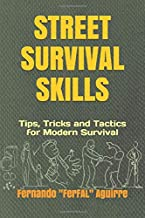Street Survival Skills: Tips, Tricks and Tactics for Modern Survival PDF