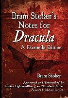 Bram Stoker's Notes for Dracula