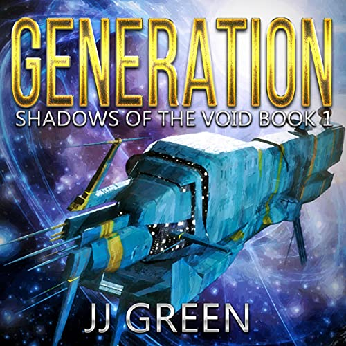 Generation: Shadows of the Void Space Opera Serial, Book 1
