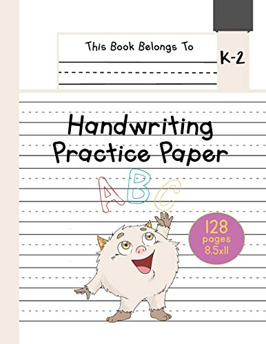 Handwriting Practice Paper K-2: The Little Monster Kindergarten writing paper with dotted lined sheets for ABC and numbers learning for girls | 128 pages | 8.5x11: 3 (Little Pets Lined Paper for Kids)