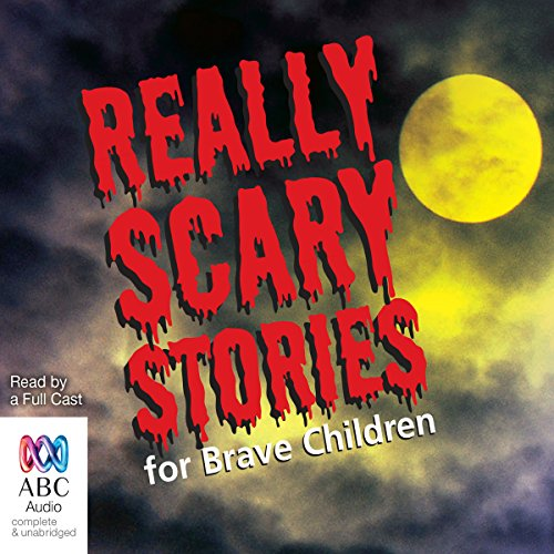 Really Scary Stories for Brave Children audiobook cover art