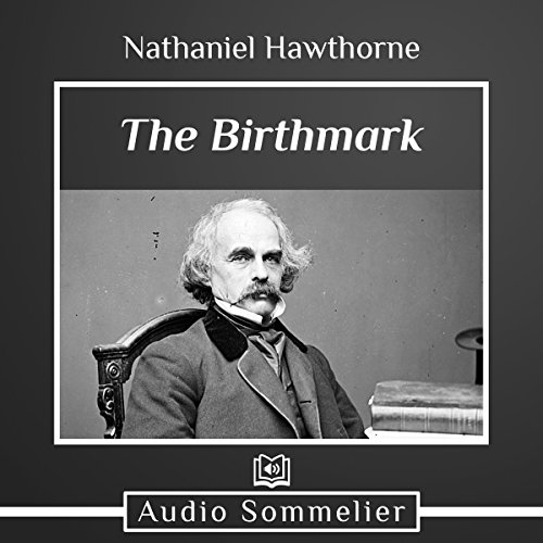 the birth mark by nathaniel hawthorne The birthmark by nathaniel hawthorne in nathaniel hawthorne's short story the birthmark, the narrator introduces us to aylmer, a brilliant scientist who spent his life studying nature extensively to the detriment of his own personal life his wife, georgiana, has been marked with a small.