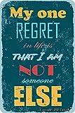 My One Regret In Life Is That I Am Not Someone Else - Lata con aspecto vintage, 20 x 30 cm, para decoración de hogar, cocina, baño, granja, jardín, garaje, citas inspiradoras para decoración de pared