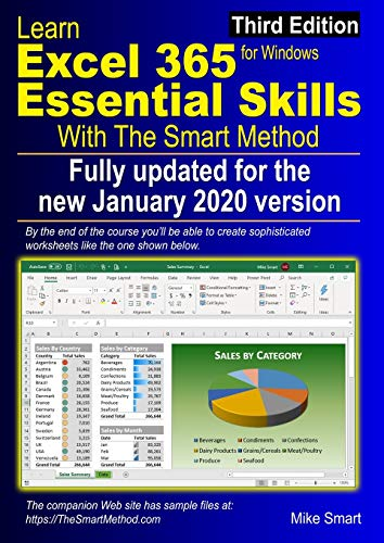 Learn Excel 365 Essential Skills with The Smart Method: Third Edition: updated for the Jan 2020 Semi-Annual version 1908