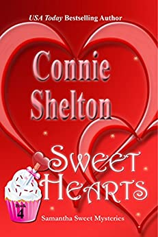 Sweet Hearts: A Sweet's Sweets Bakery Mystery (Samantha Sweet Mysteries Book 4) by [Connie Shelton]