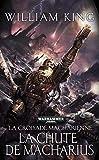 La Chute de Macharius - La Croisade Macharienne - Tome 3