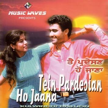 Tein Pardesan Ho Jaana