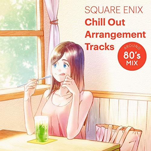 【Amazon.co.jp限定】SQUARE ENIX Chill Out Arrangement Tracks - AROUND 80's MIX(メガジャケ付)