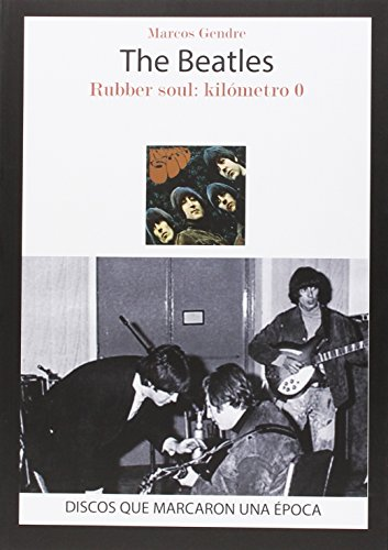 The Beatles: Rubber Soul: kilómetro 0