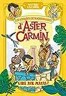 Les voyages extraordinaires d'Aster Carmin : Gare aux Mayas ! par Sylvander