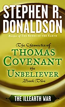 The Illearth War (THE CHRONICLES OF THOMAS COVENANT THE UNBELIEVER Book 2) by [Stephen R. Donaldson]