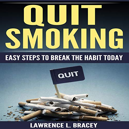 Quit Smoking: Easy Steps to Break the Habit Today audiobook cover art