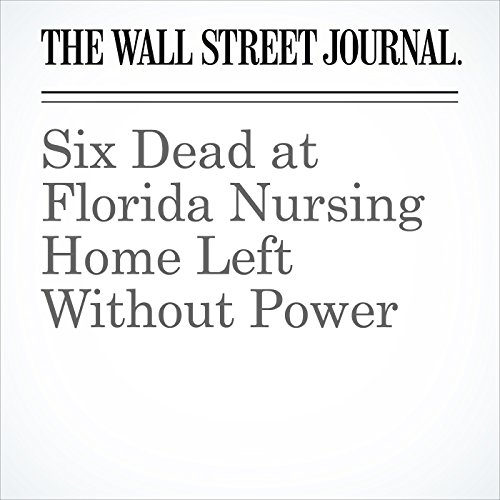 Six Dead at Florida Nursing Home Left Without Power audiobook cover art