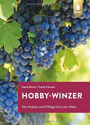 Hobby-Winzer: Von Anbau und Pflege bis zum Wein