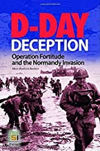 D-Day Deception: Operation Fortitude and the Normandy Invasion (Stackpole Military History Series)