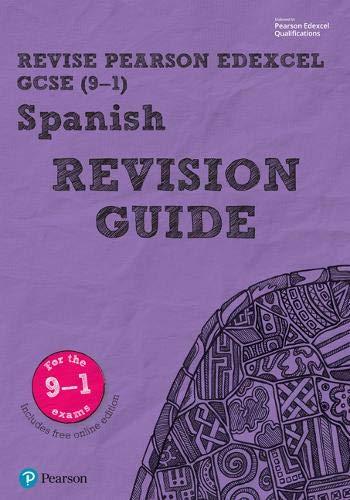Revise Edexcel GCSE (9-1) Spanish Revision Guide: includes online edition (Revise Edexcel GCSE Modern Languages 16)