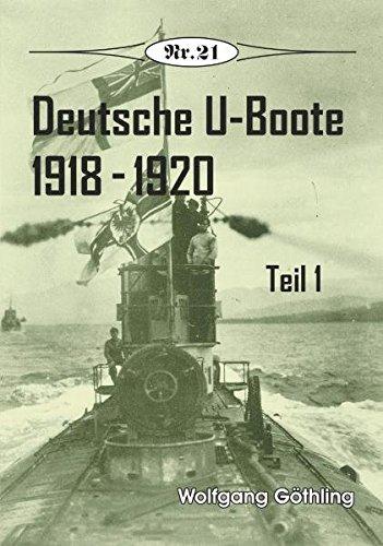 Deutsche U-Boote 1918 - 1920: Teil 1