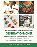 Destination Chef (Revised and Expanded Edition): A Culinary Training Program Guide to Becoming Food...