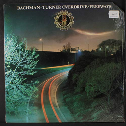 Bachman Turner Overdrive ~ Freeways - BTO