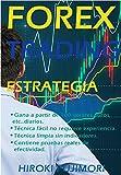 FOREX TRADING ESTRATEGIA, Gana a partir de 100 dolares, euros, etc.. diarios: Trader con más de 30 años de experiencia, Contiene pruebas reales de efectividad, Vive del trading