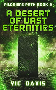 A Desert of Vast Eternities (Pilgrim's Path Book 2) by [Vic Davis]